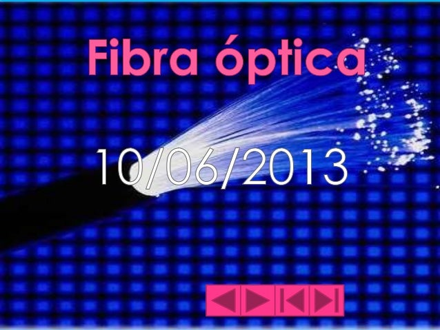  ¿Por qué se emplea la fibra óptica en telecomunicaciones? El cable de fibra óptica. La transmisión de las señales La ...