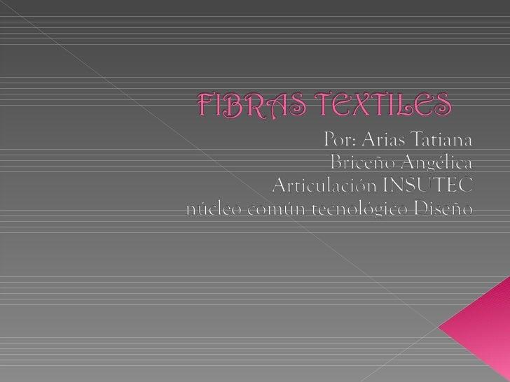    El término 'fibras    textiles' se refiere a las    que se pueden hilar o    utilizar para fabricar    telas mediante ...