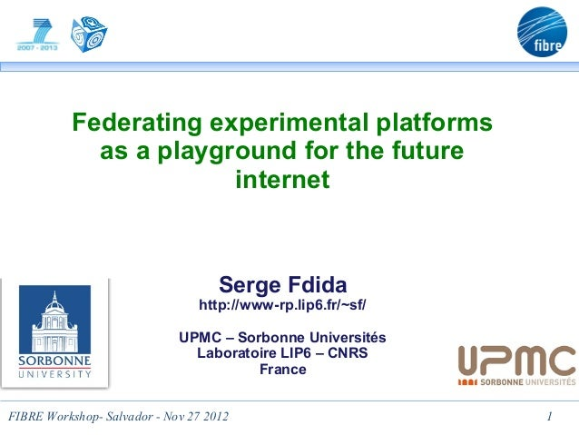 Federating experimental platforms            as a playground for the future                       internet                ...