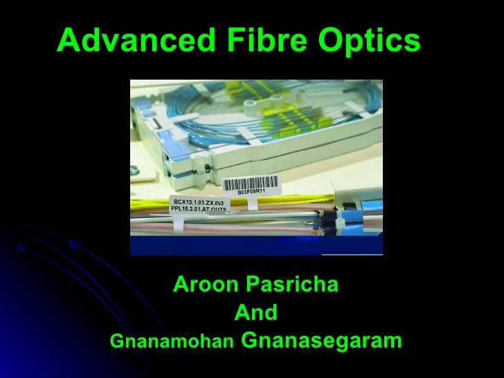 Advanced Fibre Optics Aroon Pasricha And Gnanamohan  Gnanasegaram