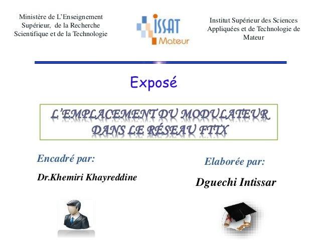 Exposé Ministère de L'Enseignement Supérieur, de la Recherche Scientifique et de la Technologie Institut Supérieur des Sci...
