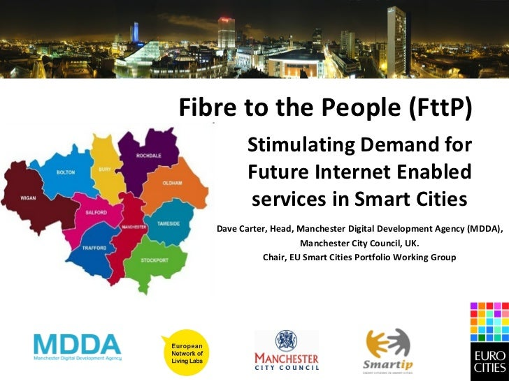 Fibre to the People (FttP)         Stimulating Demand for         Future Internet Enabled         services in Smart Cities...