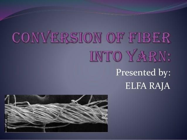 Presented by: ELFA RAJA