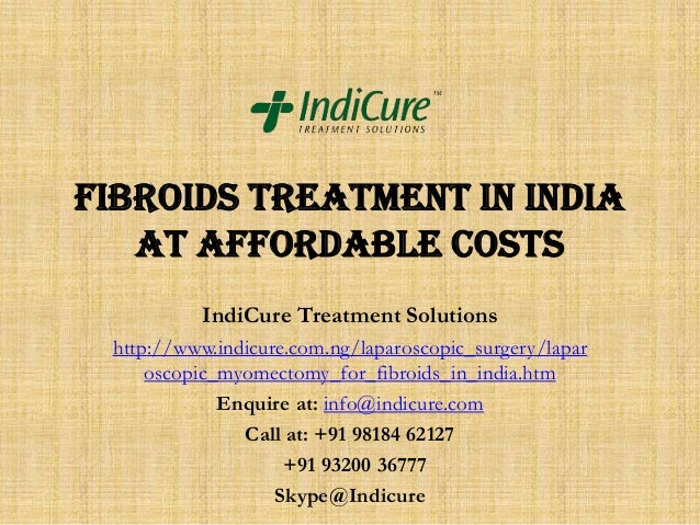 Fibroids Treatment in India at affordable costs IndiCure Treatment Solutions http://www.indicure.com.ng/laparoscopic_surge...