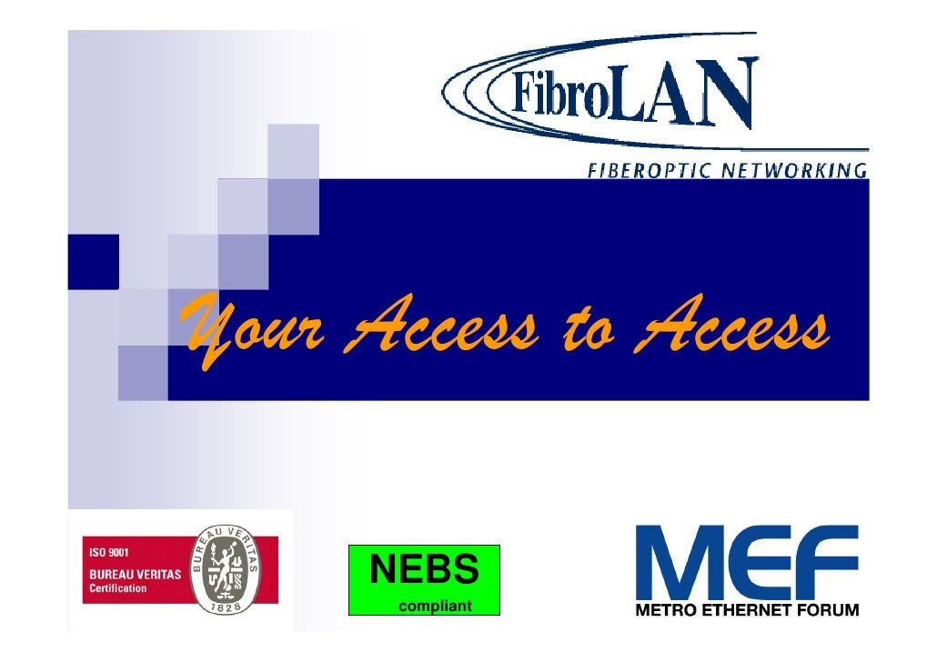 Your Access to Access       NEBS       compliant