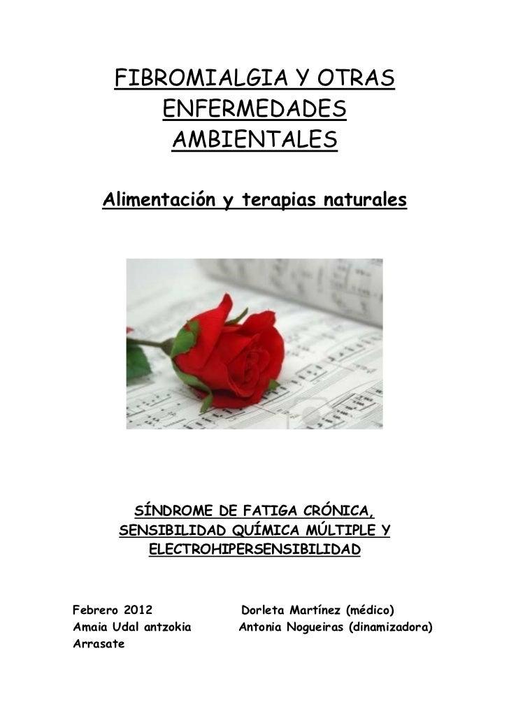 FIBROMIALGIA Y OTRAS          ENFERMEDADES           AMBIENTALES    Alimentación y terapias naturales         SÍNDROME DE ...