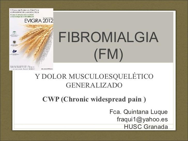 FIBROMIALGIA         (FM)Y DOLOR MUSCULOESQUELÉTICO       GENERALIZADO CWP (Chronic widespread pain )                    F...