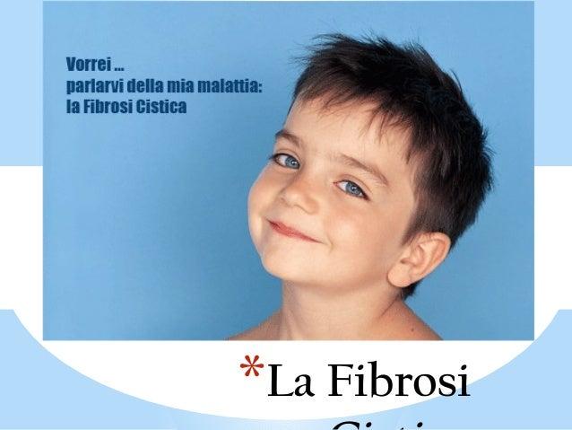 *La Fibrosi