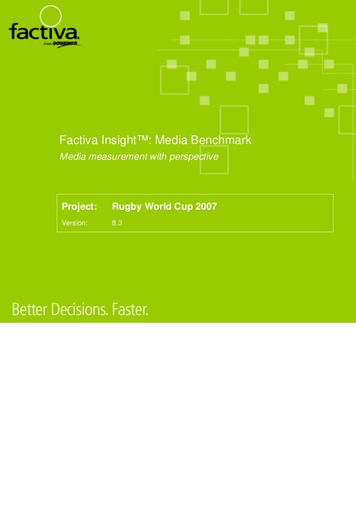 Factiva Insight™: Media BenchmarkMedia measurement with perspectiveProject:   Rugby World Cup 2007Version:   8.3