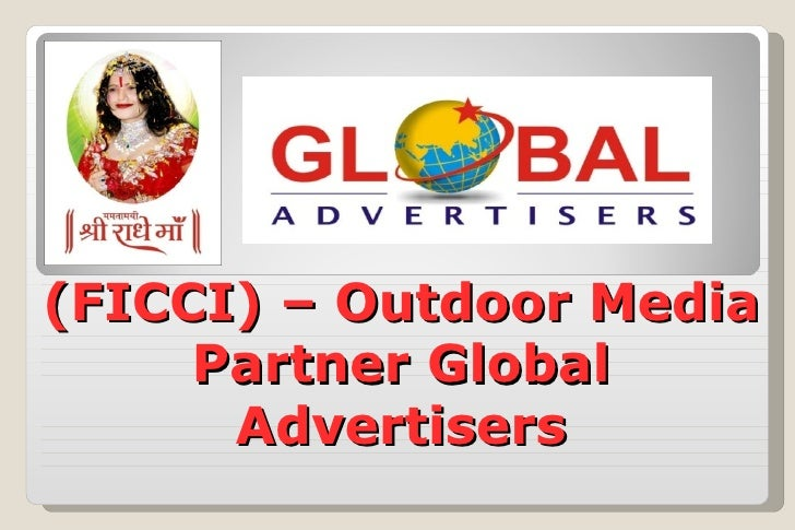 (FICCI) – Outdoor Media     Partner Global      Advertisers