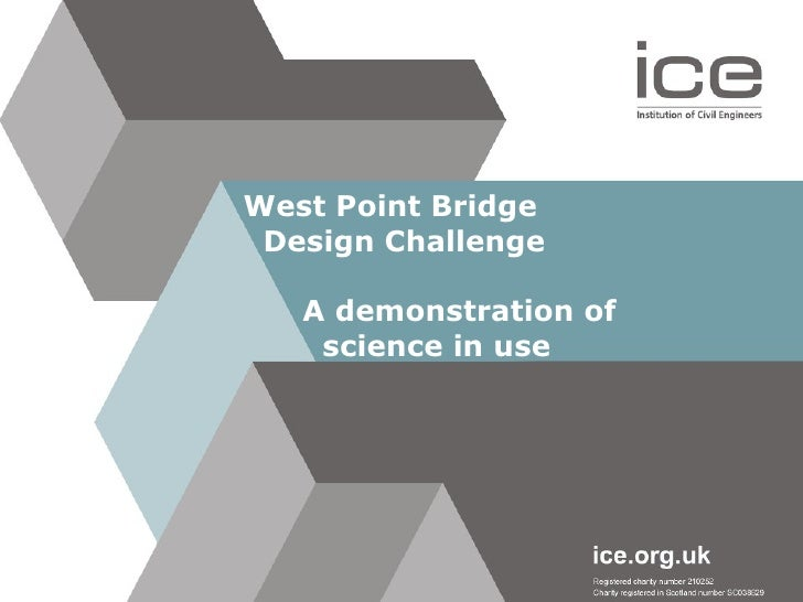 West Point Bridge    Design Challenge   A demonstration of    science in use
