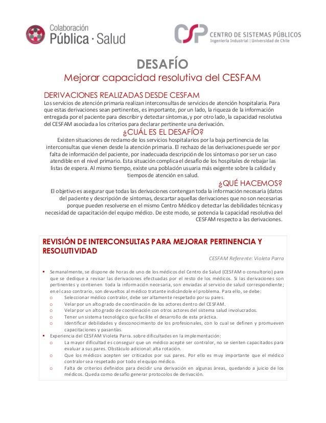 DESAFÍO Mejorar capacidad resolutiva del CESFAM DERIVACIONES REALIZADAS DESDE CESFAM Los servicios de atención primaria re...