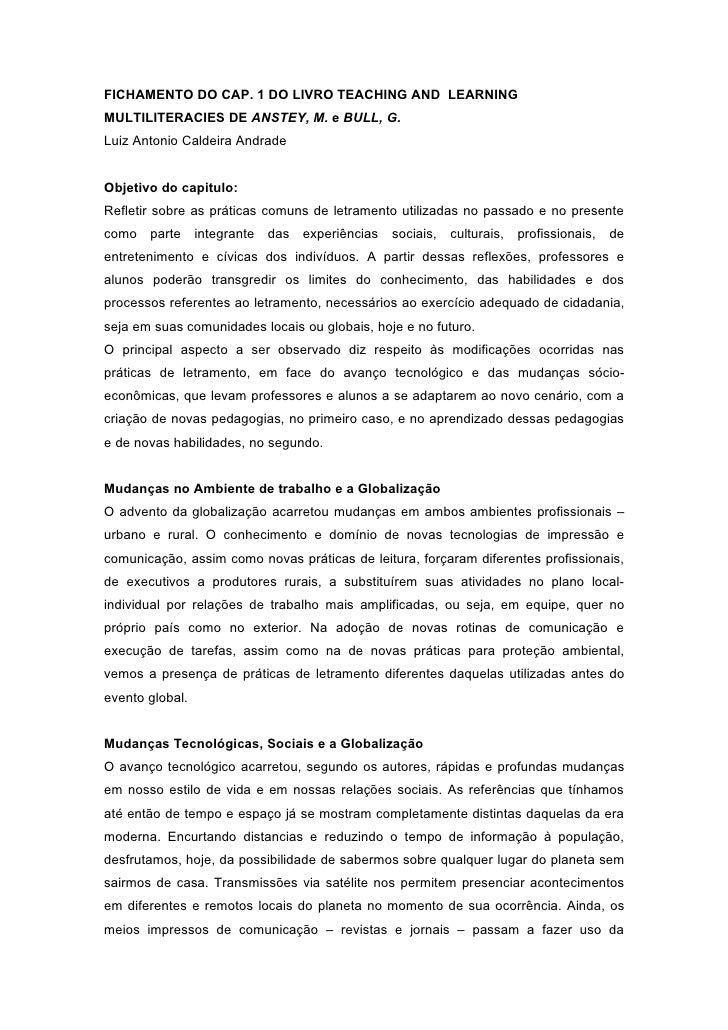FICHAMENTO DO CAP. 1 DO LIVRO TEACHING AND LEARNINGMULTILITERACIES DE ANSTEY, M. e BULL, G.Luiz Antonio Caldeira AndradeOb...