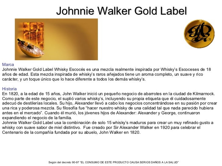 Johnnie Walker Gold Label Marca Johnnie Walker Gold Label Whisky Escocés es una mezcla realmente inspirada por Whisky's Es...