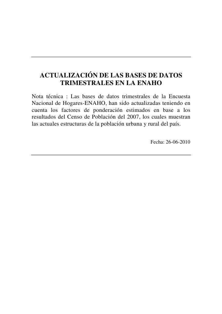 ACTUALIZACIÓN DE LAS BASES DE DATOS       TRIMESTRALES EN LA ENAHONota técnica : Las bases de datos trimestrales de la Enc...