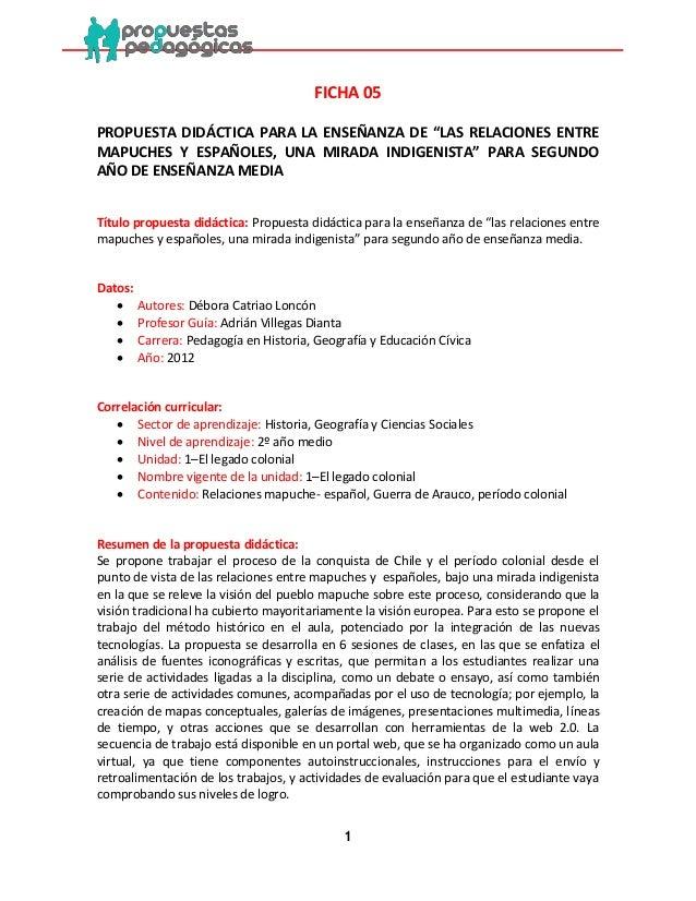 """1  FICHA 05  PROPUESTA DIDÁCTICA PARA LA ENSEÑANZA DE """"LAS RELACIONES ENTRE MAPUCHES Y ESPAÑOLES, UNA MIRADA INDIGENISTA"""" ..."""