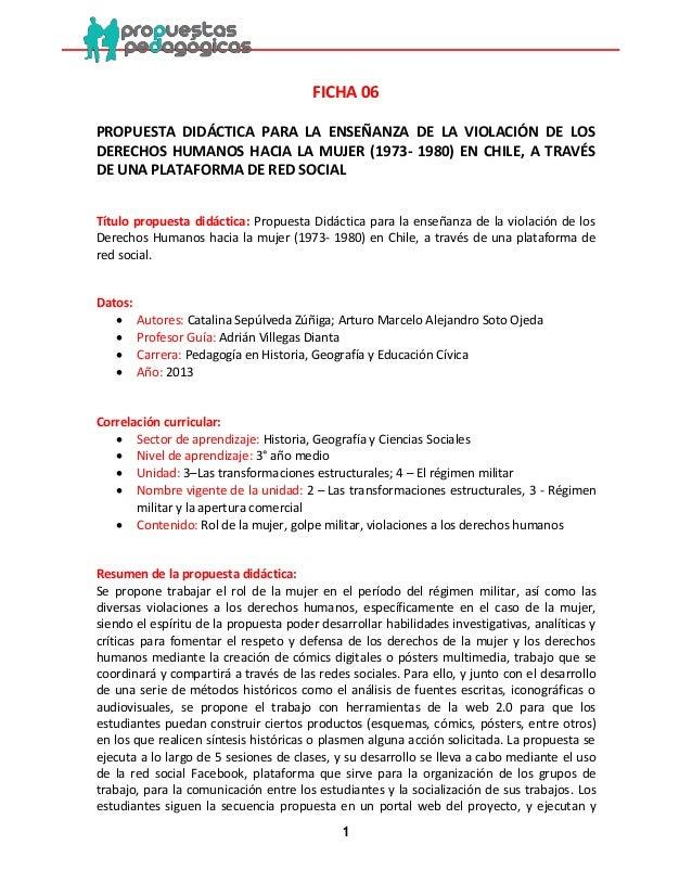 1  FICHA 06  PROPUESTA DIDÁCTICA PARA LA ENSEÑANZA DE LA VIOLACIÓN DE LOS DERECHOS HUMANOS HACIA LA MUJER (1973- 1980) EN ...