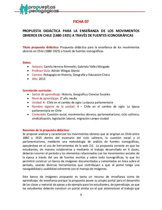 1  FICHA 07  PROPUESTA DIDÁCTICA PARA LA ENSEÑANZA DE LOS MOVIMIENTOS OBREROS EN CHILE (1880-1925) A TRAVÉS DE FUENTES ICO...