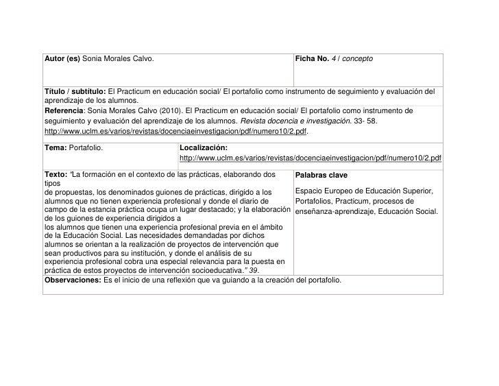 Autor (es) Sonia Morales Calvo.Ficha No. 4 / concepto Título / subtítulo: El Practicum en educación social/ El portafolio ...