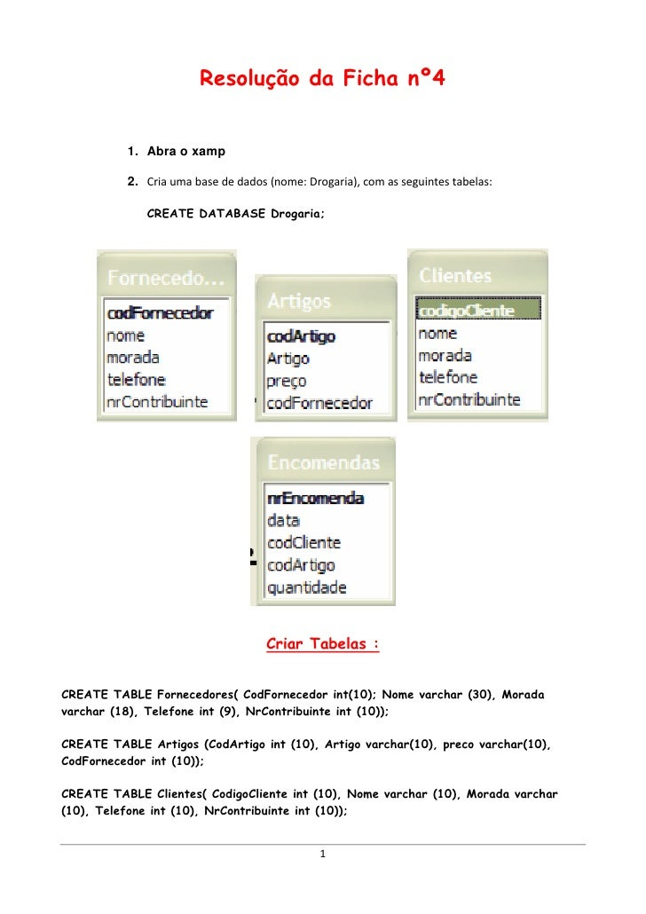 Resolução da Ficha nº4          1. Abra o xamp          2. Cria uma base de dados (nome: Drogaria), com as seguintes tabel...