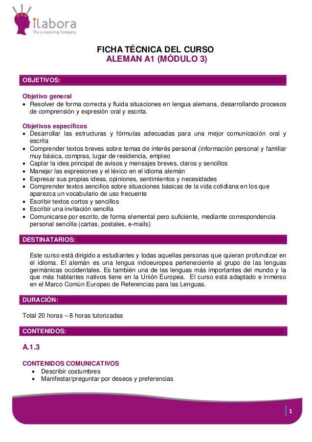 FICHA TÉCNICA DEL CURSO ALEMAN A1 (MÓDULO 3) OBJETIVOS: Objetivo general  Resolver de forma correcta y fluida situaciones...