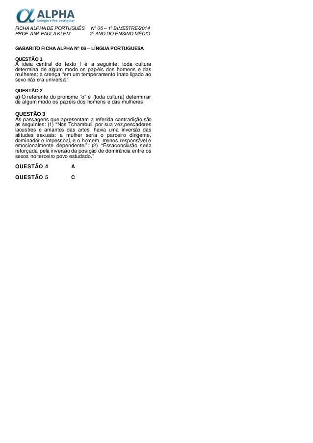 FICHA ALPHA DE PORTUGUÊS Nº 06 – 1º BIMESTRE/2014 PROF. ANA PAULA KLEM 2º ANO DO ENSINO MÉDIO GABARITO FICHA ALPHA Nº 06 –...