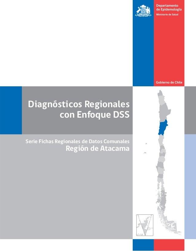 Diagnósticos Regionales con Enfoque DSS Serie Fichas Regionales de Datos Comunales Región de Atacama
