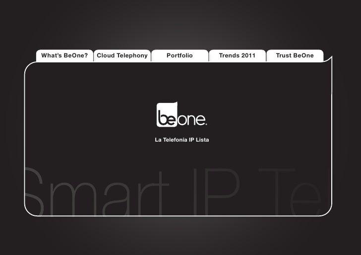What's BeOne?   Cloud Telephony       Portfolio           Trends 2011   Trust BeOne                                   La T...