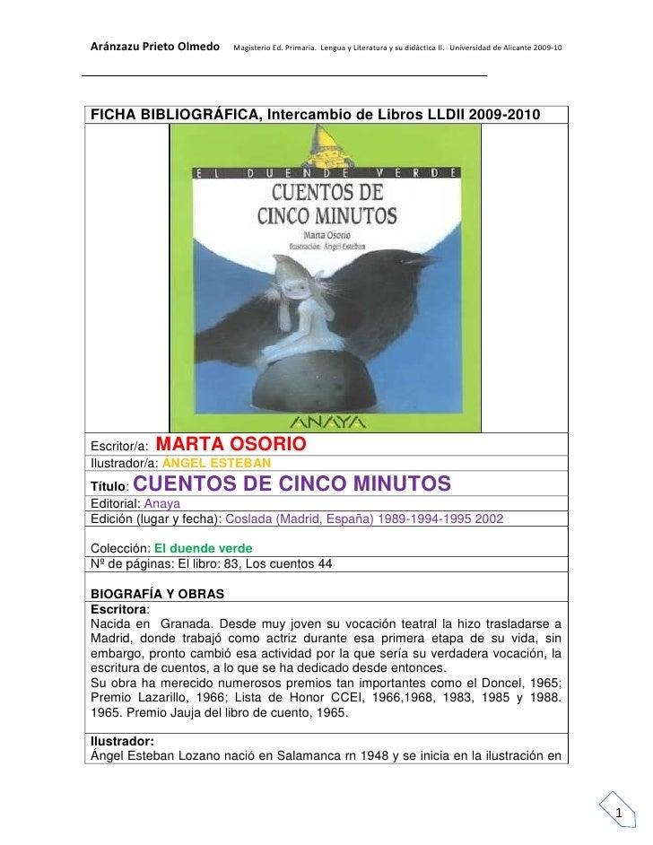 FICHA BIBLIOGRÁFICA, Intercambio de Libros LLDII 2009-2010                      Escritor/a:  MARTA OSORIOIlustrador/a: ÁNG...
