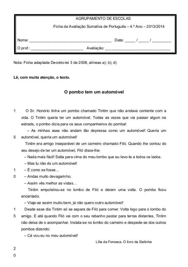 Nota: Ficha adaptada Decreto-lei 3 de 2008, alíneas a); b); d) Lê, com muita atenção, o texto. O pombo tem um automóvel 1 ...