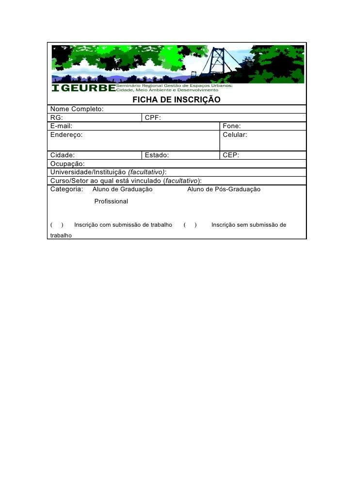 FICHA DE INSCRIÇÃONome Completo:RG:                                 CPF:E-mail:                                           ...