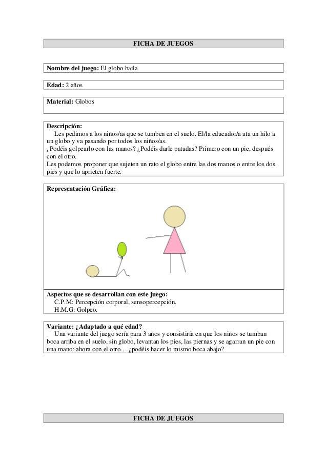 FICHA DE JUEGOS Nombre del juego: El globo baila Edad: 2 años Material: Globos Descripción: Les pedimos a los niños/as que...
