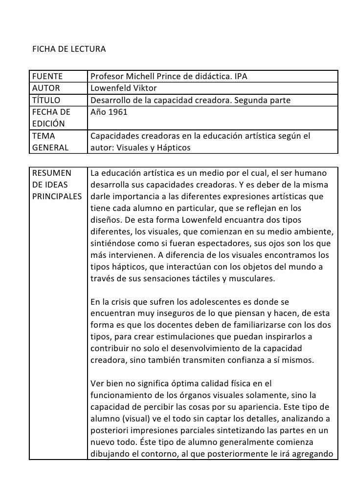 FICHA DE LECTURAFUENTE        Profesor Michell Prince de didáctica. IPAAUTOR         Lowenfeld ViktorTÍTULO        Desarro...