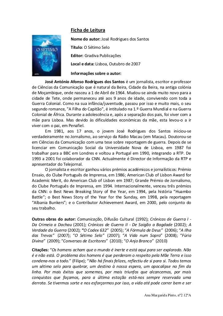 -203835281305Ficha de Leitura<br />Nome do autor: José Rodrigues dos Santos<br />Título: O Sétimo Selo<br />Editor: Gradiv...