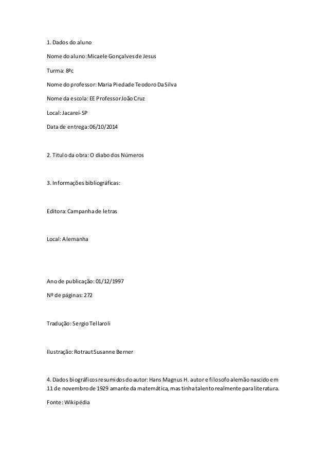 1. Dados do aluno  Nome do aluno: Micaele Gonçalves de Jesus  Turma: 8ªc  Nome do professor: Maria Piedade Teodoro Da Silv...