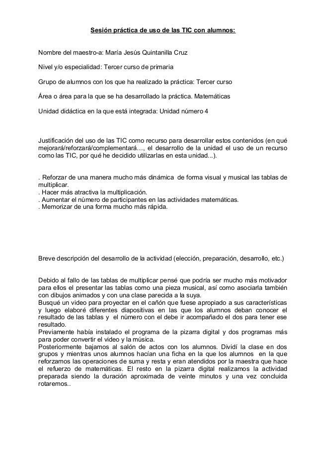 Sesión práctica de uso de las TIC con alumnos: Nombre del maestro-a: María Jesús Quintanilla Cruz Nivel y/o especialidad: ...