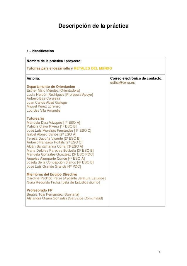 1 Descripción de la práctica 1.- Identificación Nombre de la práctica / proyecto: Tutorías para el desarrollo y RETALES DE...
