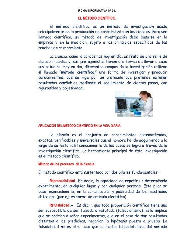 FICHA INFORMATIVA Nº 01. EL MÉTODO CIENTÍFICO. El método científico es un método de investigación usado principalmente en ...