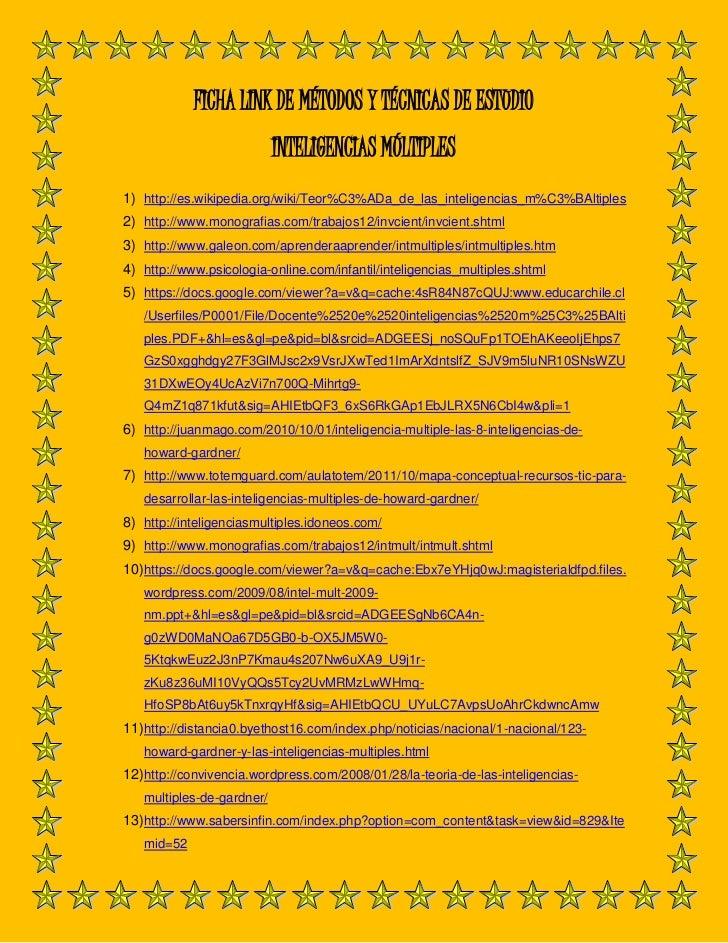 FICHA LINK DE MÉTODOS Y TÉCNICAS DE ESTUDIO                           INTELIGENCIAS MÚLTIPLES1) http://es.wikipedia.org/wi...