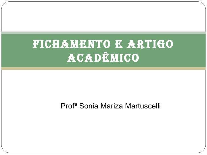 Profª Sonia Mariza Martuscelli Fichamento e artigo acadêmico