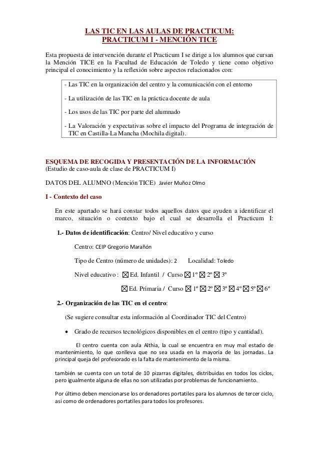 LAS TIC EN LAS AULAS DE PRACTICUM: PRACTICUM I - MENCIÓN TICE Esta propuesta de intervención durante el Practicum I se dir...