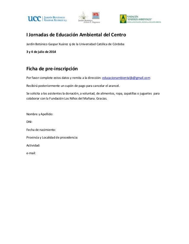 I Jornadas de Educación Ambiental del Centro Jardín Botánico Gaspar Xuárez sj de la Universidad Católica de Córdoba 3 y 4 ...