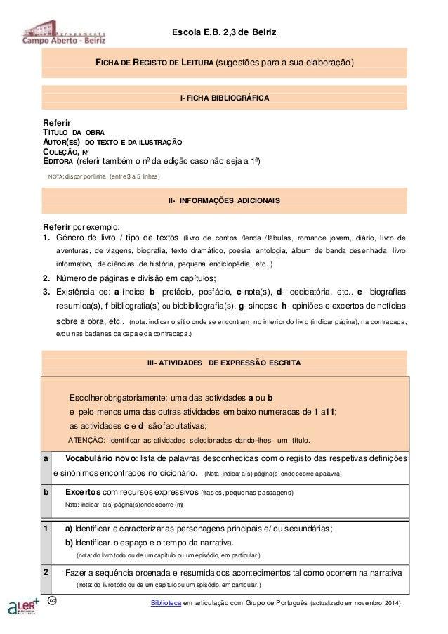 Escola E.B. 2,3 de Beiriz  FICHA DE REGISTO DE LEITURA (sugestões para a sua elaboração)  I- FICHA BIBLIOGRÁFICA  Referir ...