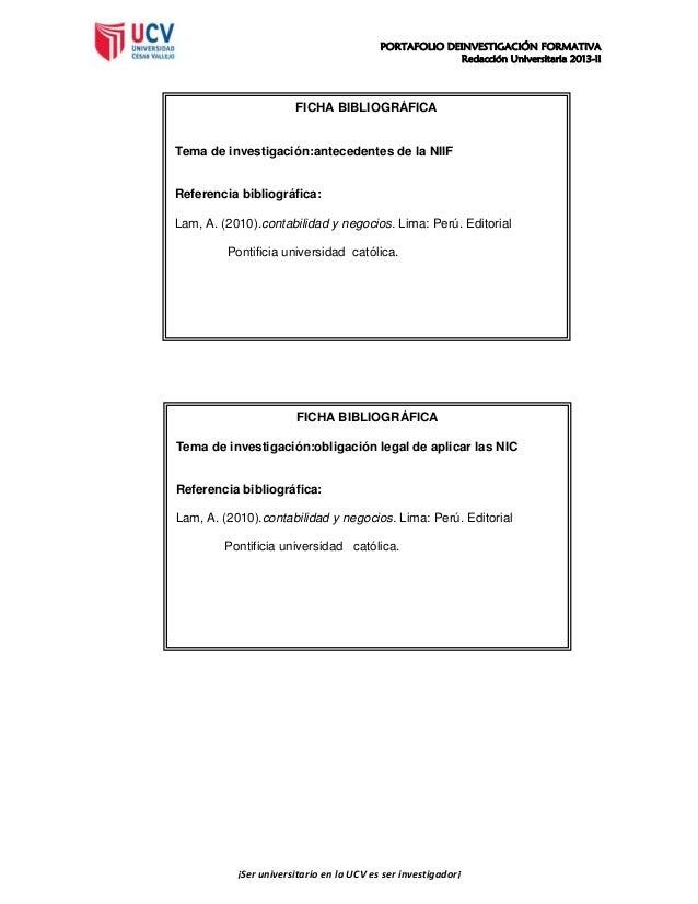 PORTAFOLIO DEINVESTIGACIÓN FORMATIVA Redacción Universitaria 2013-II  FICHA BIBLIOGRÁFICA  Tema de investigación:anteceden...