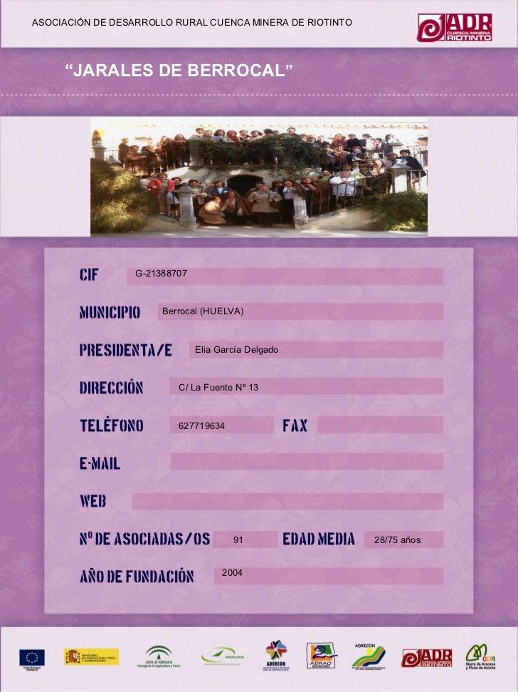 ASOCIACIÓN DE DESARROLLO RURAL CUENCA MINERA DE RIOTINTO G-21388707 Berrocal (HUELVA) Elia García Delgado C/ La Fuente Nº ...