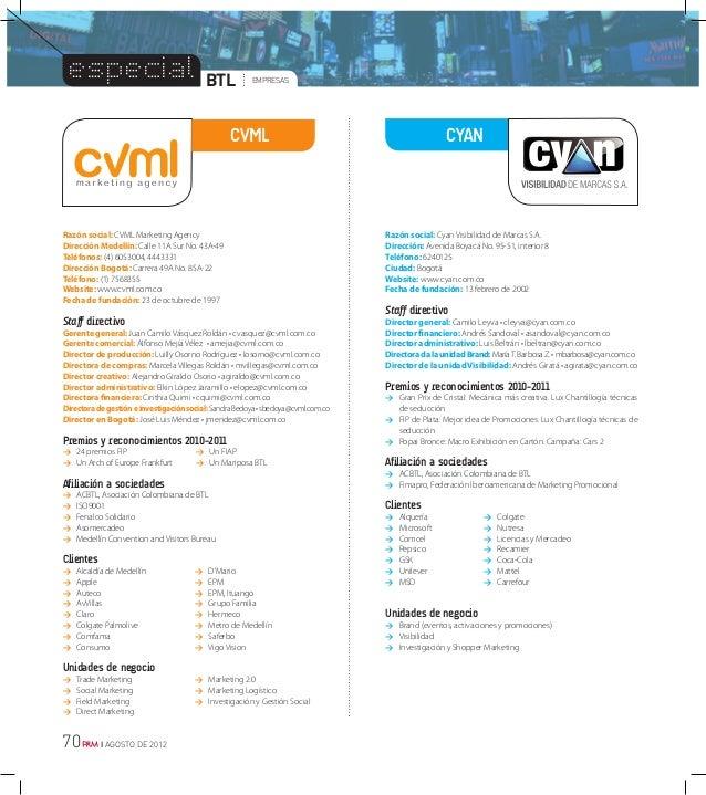 70 I AGOSTO DE 2012 BTL empresas especial Razón social: Cyan Visibilidad de Marcas S.A. Dirección: Avenida Boyacá No. 95-5...