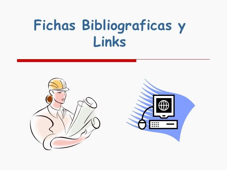Fichas Bibliograficas y Links