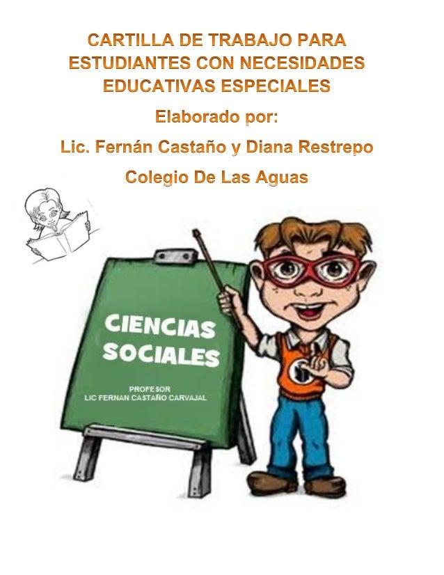 La presente cartilla se diseñó con el fin de brindar un apoyo educativo y práctico a los estudiantes con necesidades educa...