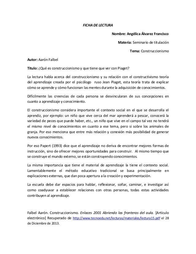 FICHA DE LECTURA Nombre: Angélica Álvarez Francisco Materia: Seminario de titulación Tema: Construccionismo Autor: Aarón F...