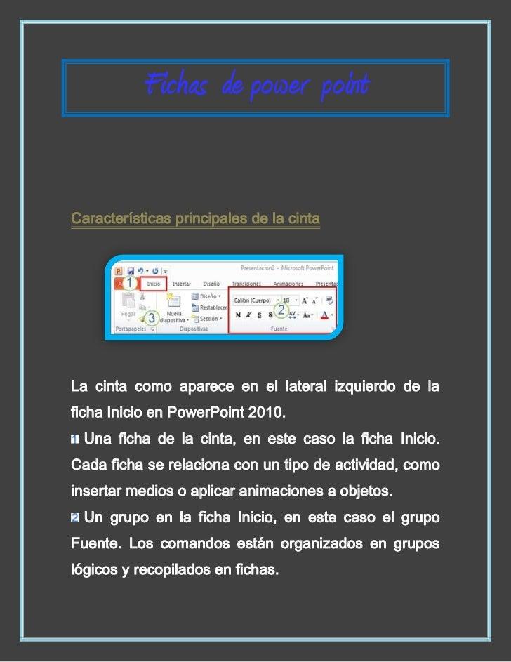 Fichas de power pointCaracterísticas principales de la cintaLa cinta como aparece en el lateral izquierdo de laficha Inici...